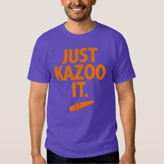 Just Kazoo It Tshirts