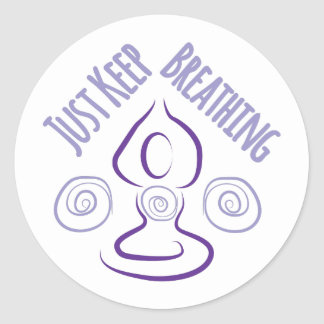 Just Keep Breathing Classic Round Sticker