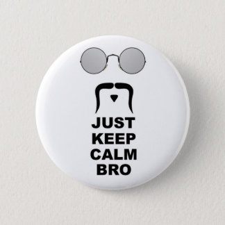 JUST KEEP CALM BRO w/ MUSTACHE 2 Inch Round Button