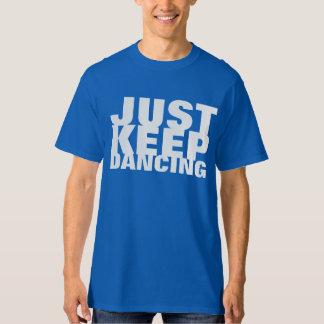 Just Keep Dancing Party Shirt