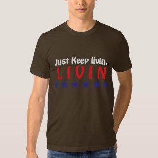 Just Keep Livin Tees