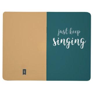 Just Keep Singing Notebook Journal