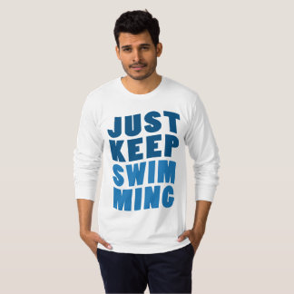 just keep Swimming T shirt