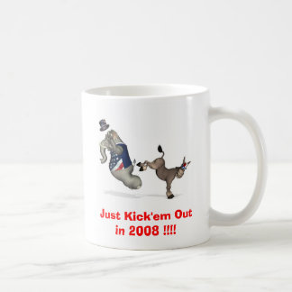 Just Kick'em Out in 2008 !!!! Coffee Mug