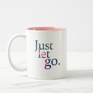 Just Let Go Relaxing Mug