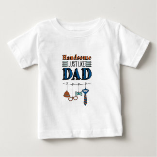 Just Like Dad Baby T-Shirt