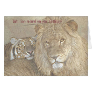 Just Lion around on your Birthday? Card