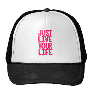 Just live your life hat