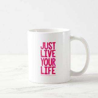 Just live your life mug