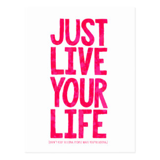 Just live your life postcard