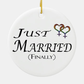 Just Married (Finally) Lesbian Pride Round Ceramic Ornament