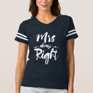 Just Married Humor Mrs Always Right Tee Shirts