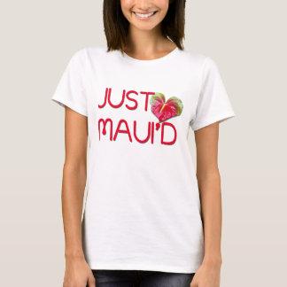 Just Maui'd T-Shirt
