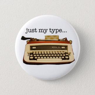just my type... 2 inch round button