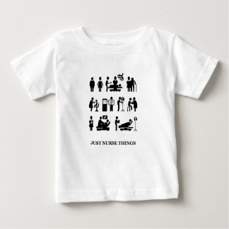 Just Nurse Things Baby T-Shirt