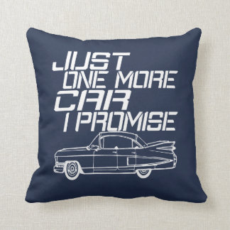 JUST ONE MORE CAR THROW PILLOW
