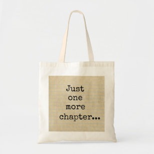 """""""Just one more chapter..."""" Typed on Aged Notepaper Tote Bag"""