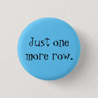 Just one more row. 1 inch round button
