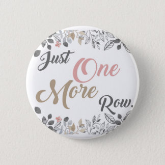Just One More Row Knitting Art 2 Inch Round Button