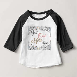 Just One More Row Knitting Art Baby T-Shirt
