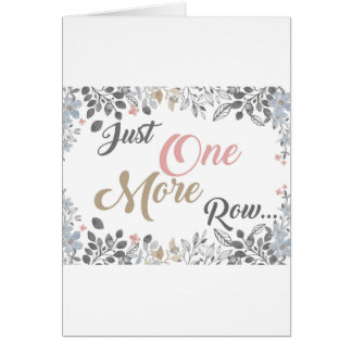 Just One More Row Knitting Art Card