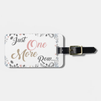 Just One More Row Knitting Art Luggage Tag