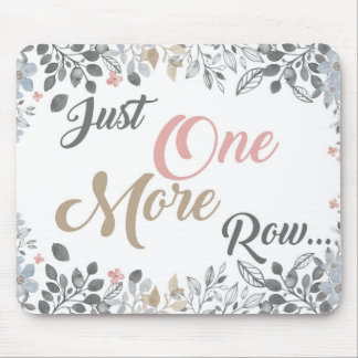 Just One More Row Knitting Art Mouse Pad