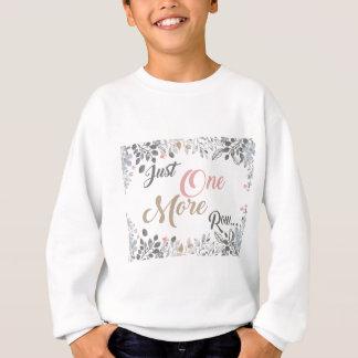 Just One More Row Knitting Art Sweatshirt