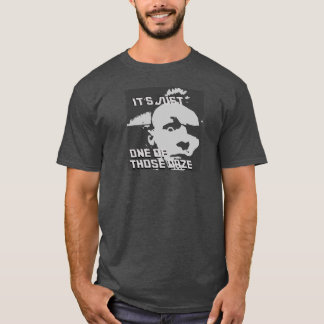 Just One of those Daze - Men's T-shirt