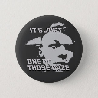 Just One of those Daze - Round Button