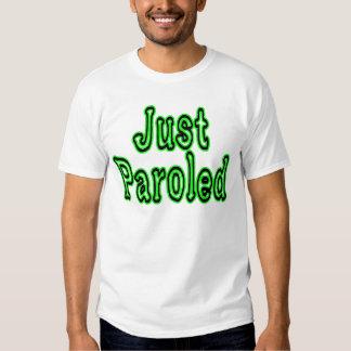 Just Paroled Shirt