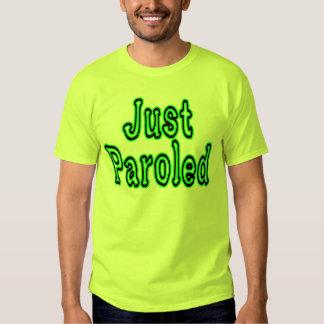 Just Paroled Shirts