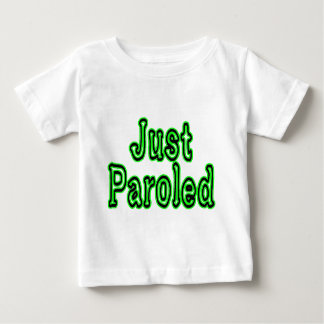 Just Paroled Tee Shirts