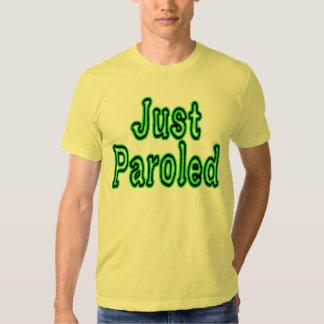 Just Paroled Tshirts