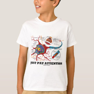 Just Pay Attention (Neuron / Synapse) T-Shirt