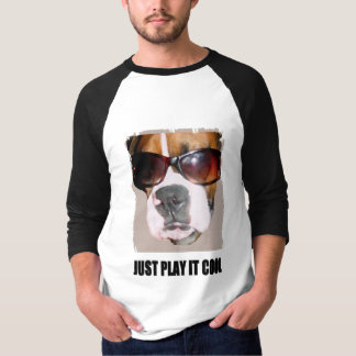 JUST PLAY IT COOL T-Shirt