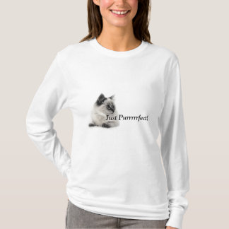 Just Purrrrrfect! T-Shirt