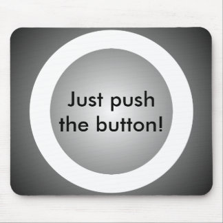 Just Push the Button Funny Office Geeky Computer Mouse Pad