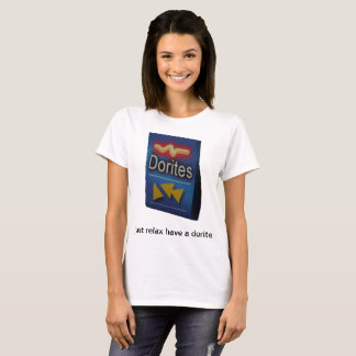 just relax have a dorite T-Shirt