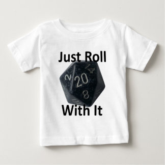 Just Roll With It Baby T-Shirt