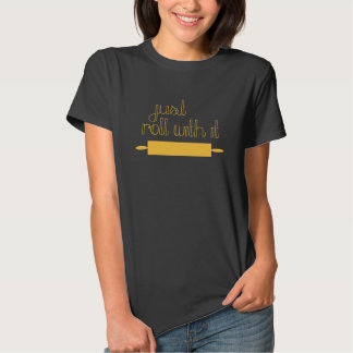 Just Roll With It Tee {Kitchen wear}