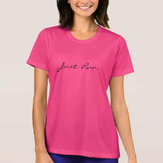 """""""Just. Run."""" - Ladies Tech Run Shirt, short sleeve T-Shirt"""