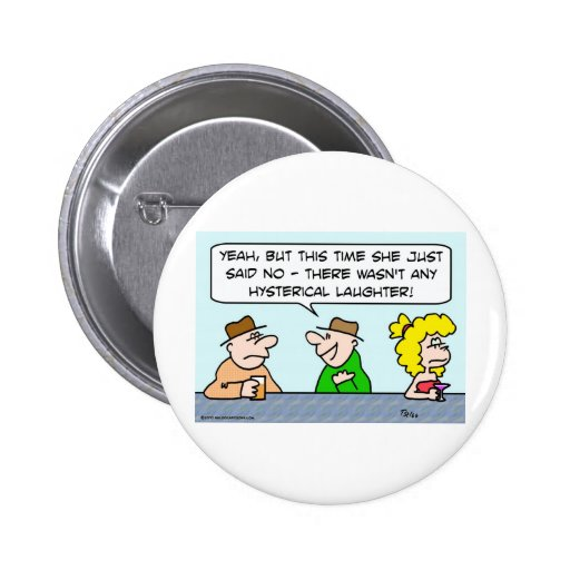 just said no hysterical laughter pins
