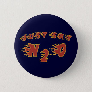Just Say N2O 2 Inch Round Button