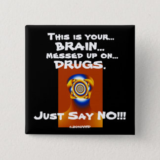 """Just Say NO!!!"" 2 Inch Square Button"