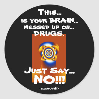 """Just Say NO!!!"" Classic Round Sticker"