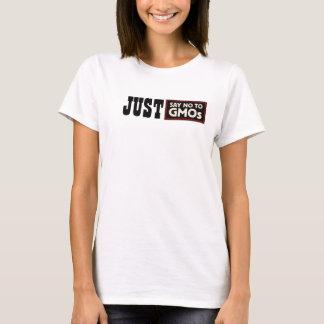 Just Say No GMOs t-shirt