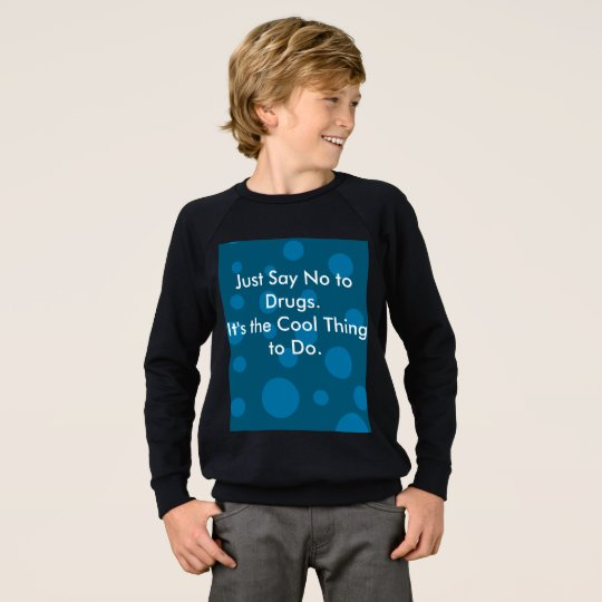 Just Say No to Drugs Kids' Sweatshirt