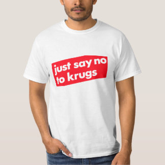 Just say no to Krugs! T-Shirt