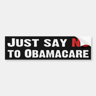 Just Say No to Obamacare Bumper Sticker